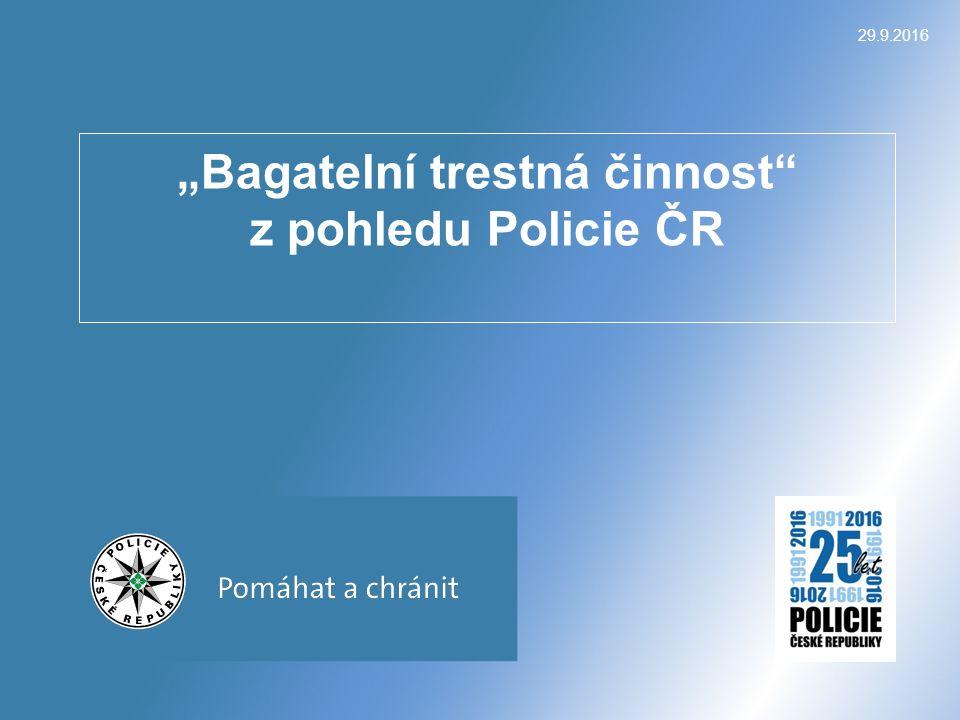 """29.9.2016 """"Bagatelní trestná činnost"""" z pohledu Policie ČR"""
