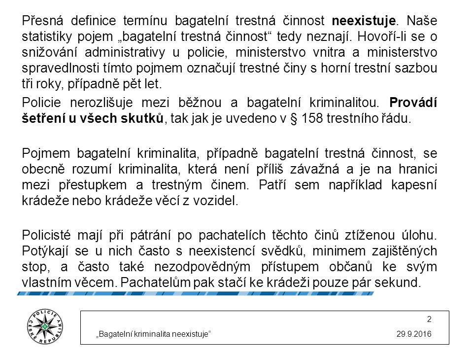 Policie ČR si uvědomuje, že méně závažné trestné činy ovlivňují náladu mezi obyvateli ČR.