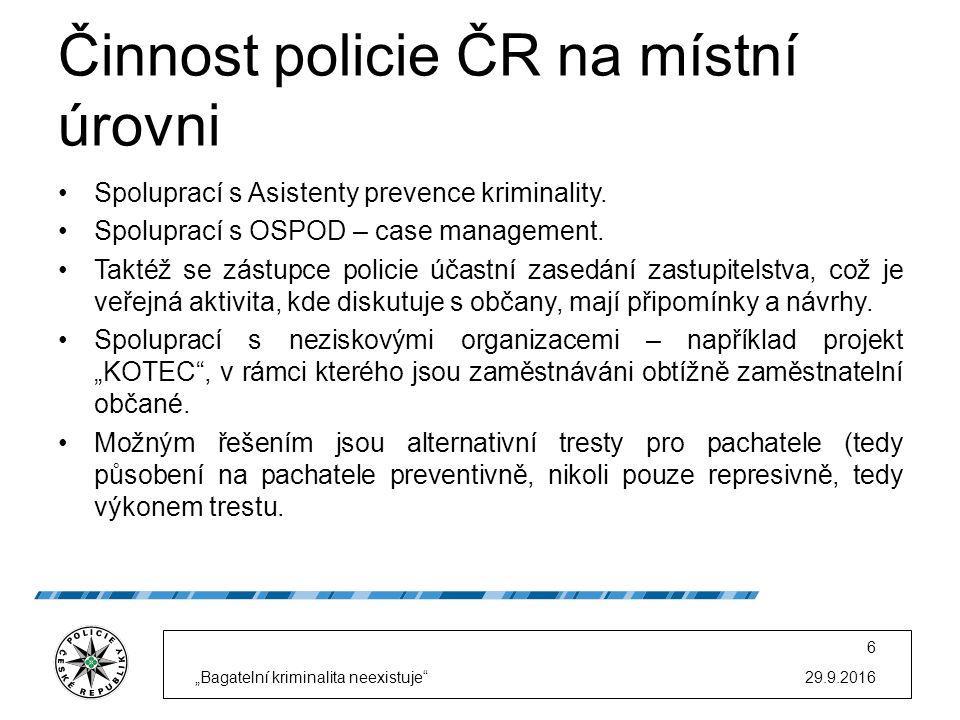 Činnost policie ČR na místní úrovni Spoluprací s Asistenty prevence kriminality. Spoluprací s OSPOD – case management. Taktéž se zástupce policie účas