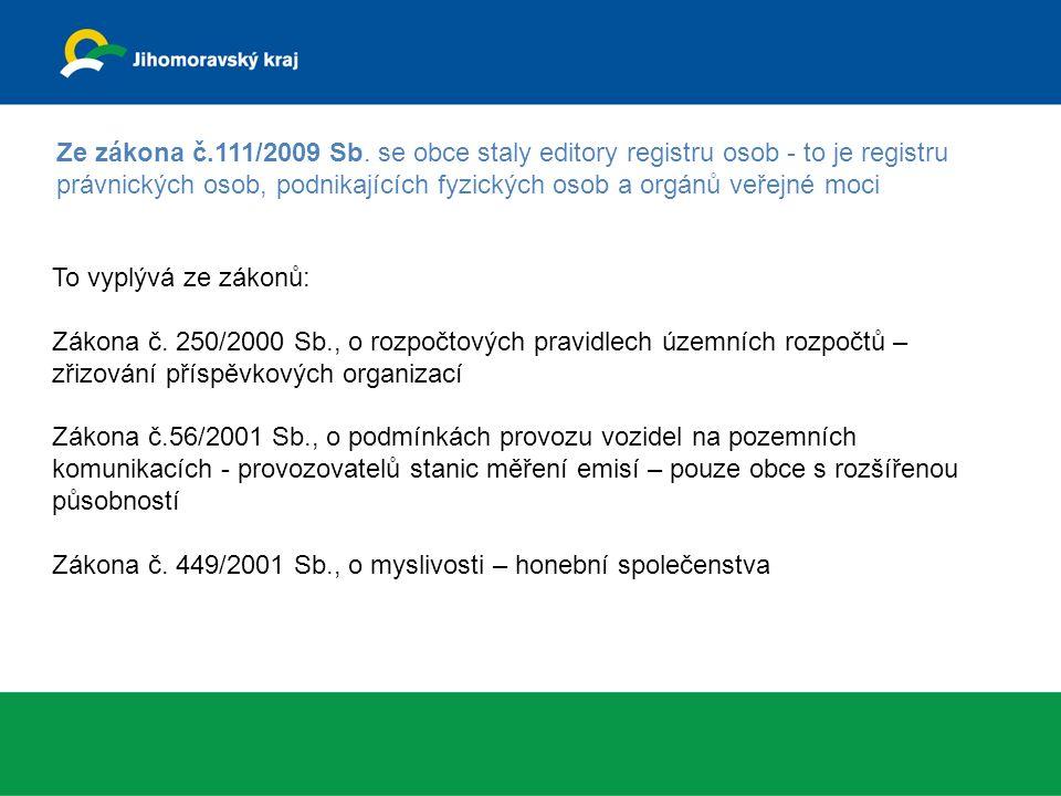 Ze zákona č.111/2009 Sb.