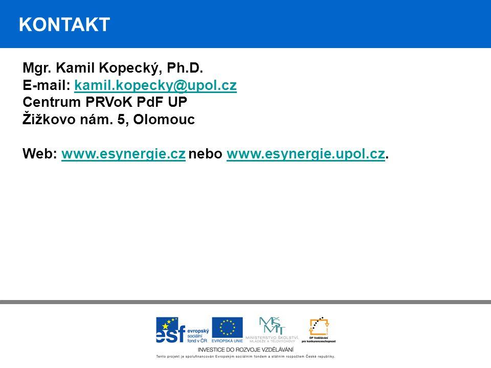KONTAKT Mgr. Kamil Kopecký, Ph.D. E-mail: kamil.kopecky@upol.cz Centrum PRVoK PdF UP Žižkovo nám.