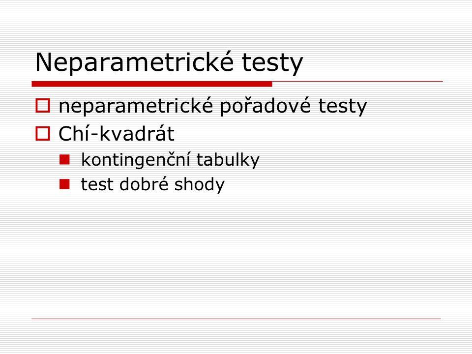 Neparametrické testy  neparametrické testy najdeme v menu pod Statistika -> Neparametrická stat.