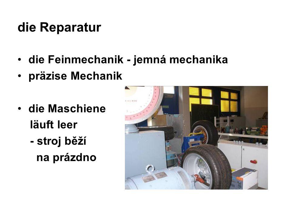 die Reparatur die Feinmechanik - jemná mechanika präzise Mechanik die Maschiene läuft leer - stroj běží na prázdno