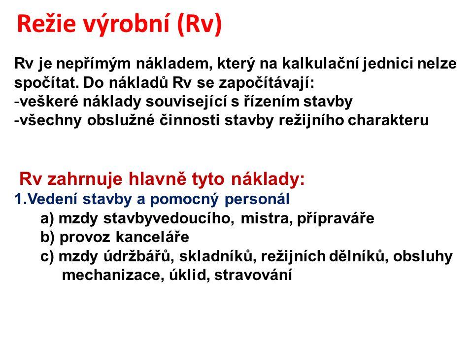 Režie výrobní (Rv) Rv je nepřímým nákladem, který na kalkulační jednici nelze spočítat.