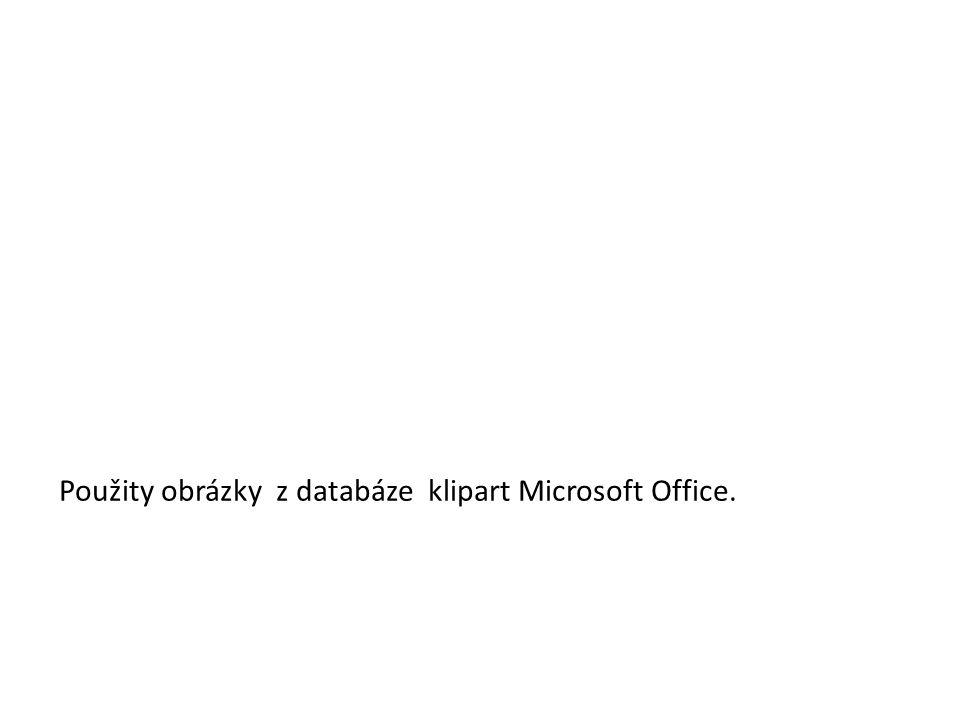 Použity obrázky z databáze klipart Microsoft Office.