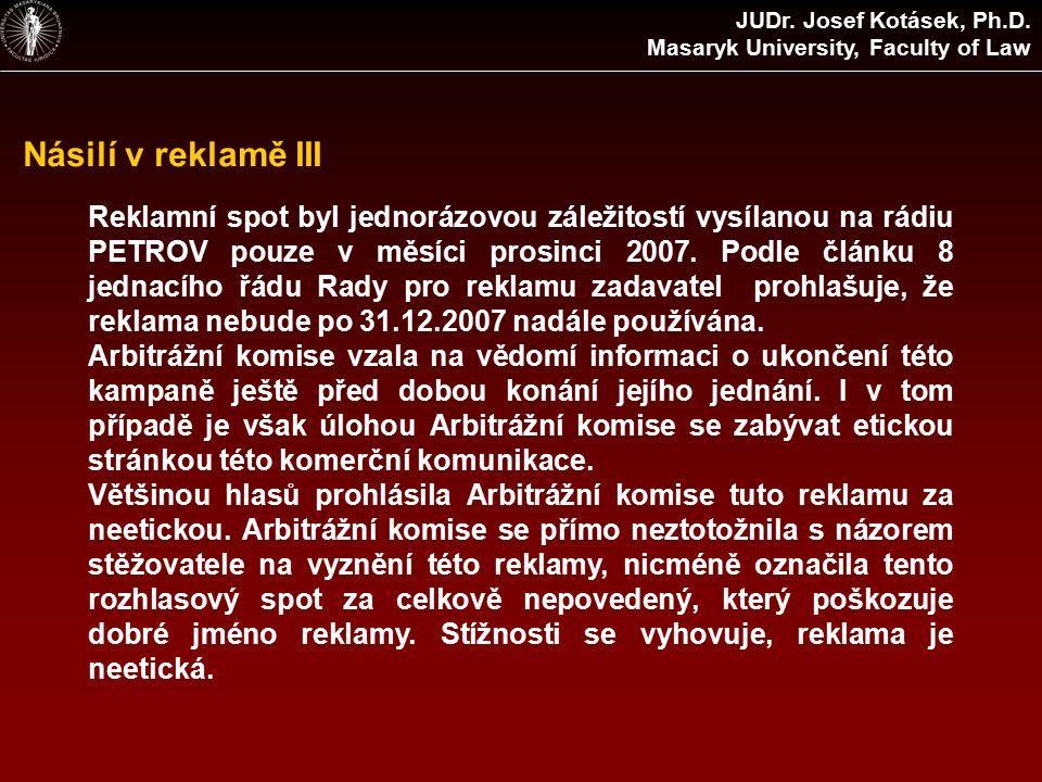 Násilí v reklamě III Reklamní spot byl jednorázovou záležitostí vysílanou na rádiu PETROV pouze v měsíci prosinci 2007.