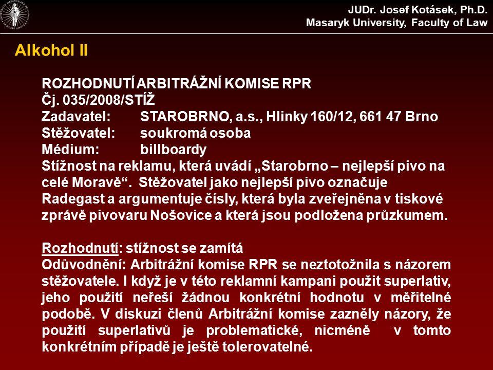 Alkohol II ROZHODNUTÍ ARBITRÁŽNÍ KOMISE RPR Čj.