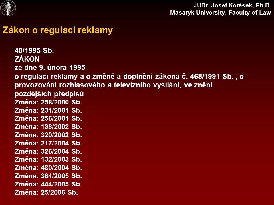 Zákon o regulaci reklamy JUDr. Josef Kotásek, Ph.D.