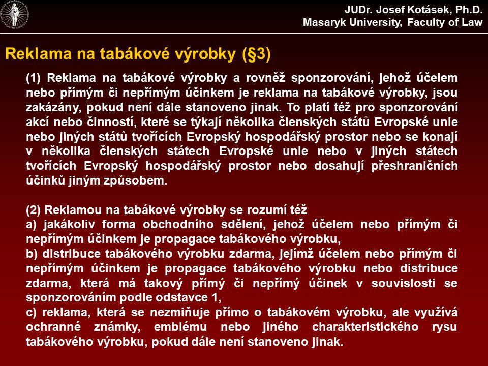 Reklama na tabákové výrobky (§3) JUDr. Josef Kotásek, Ph.D.