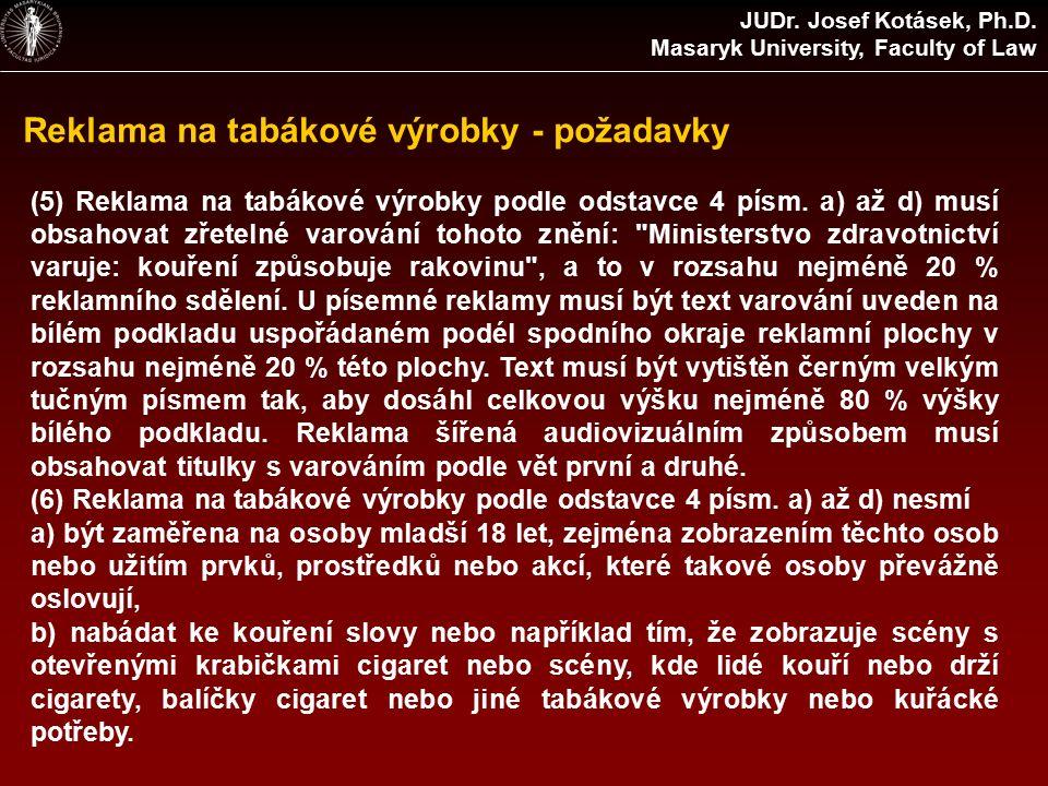 Reklama na tabákové výrobky - požadavky JUDr. Josef Kotásek, Ph.D.