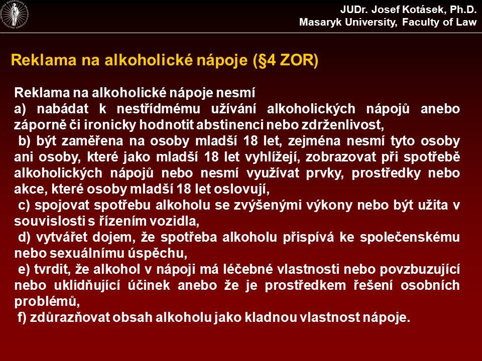 Reklama na alkoholické nápoje (§4 ZOR) JUDr. Josef Kotásek, Ph.D.