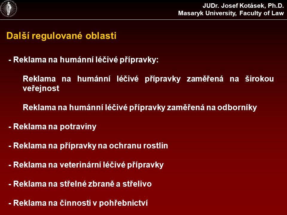 Další regulované oblasti JUDr. Josef Kotásek, Ph.D.