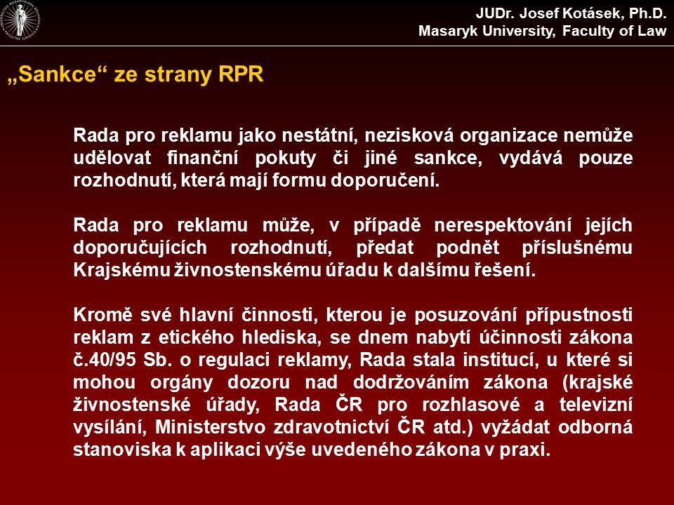 """""""Sankce ze strany RPR Rada pro reklamu jako nestátní, nezisková organizace nemůže udělovat finanční pokuty či jiné sankce, vydává pouze rozhodnutí, která mají formu doporučení."""