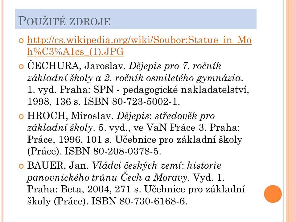 P OUŽITÉ ZDROJE http://cs.wikipedia.org/wiki/Soubor:Statue_in_Mo h%C3%A1cs_(1).JPG ČECHURA, Jaroslav.