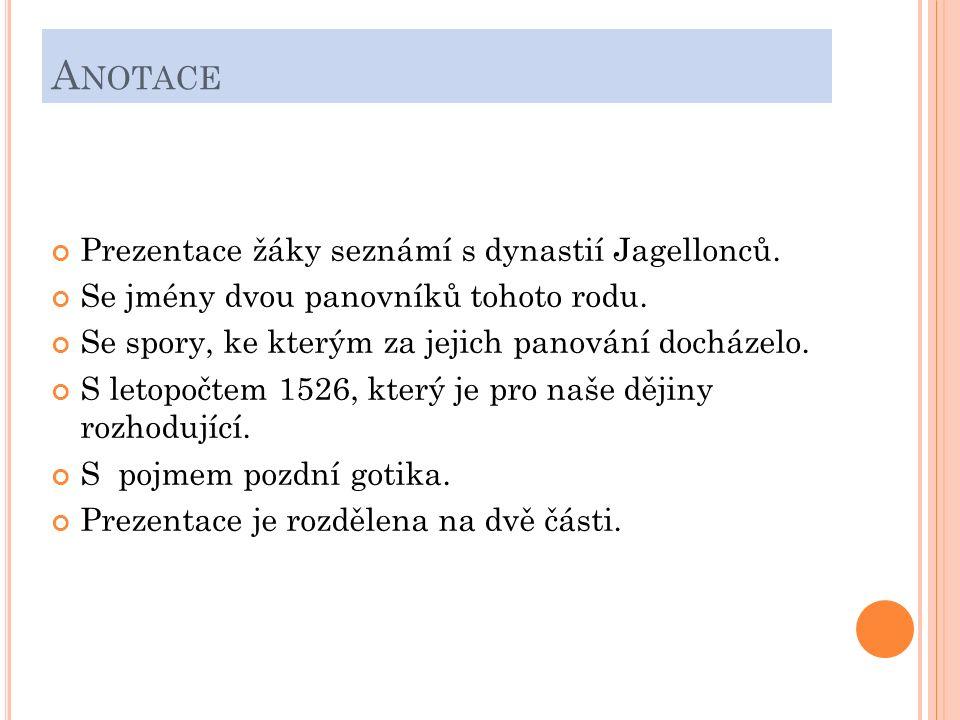 A NOTACE Prezentace žáky seznámí s dynastií Jagellonců.