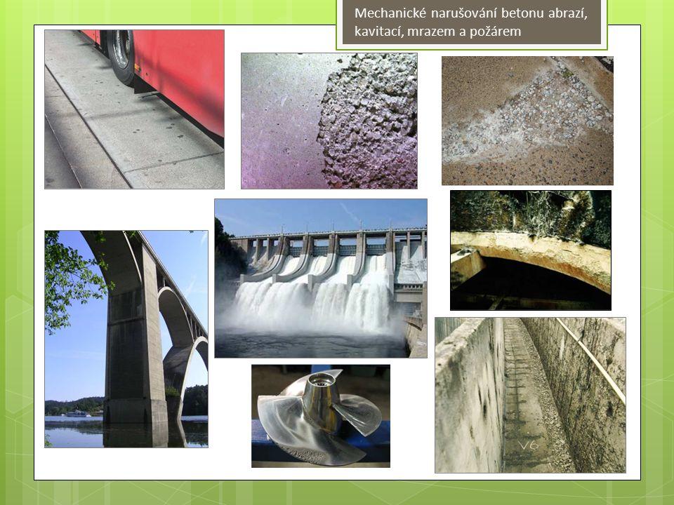 Mechanické narušování betonu abrazí, kavitací, mrazem a požárem