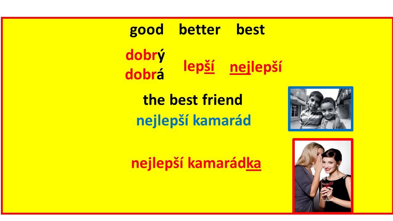 good better best lepší nejlepší nejlepší kamarád dobrá nejlepší kamarádka the best friend dobrý