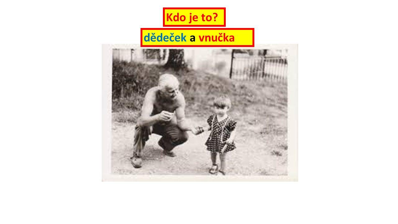 dědeček a vnučka Kdo je to