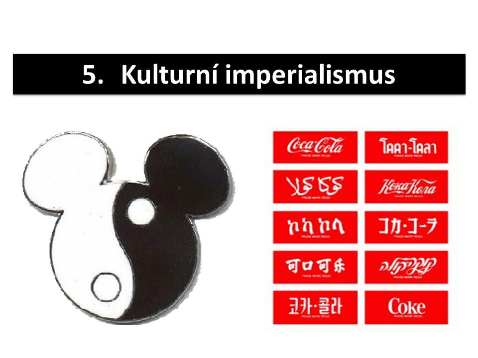 5.Kulturní imperialismus
