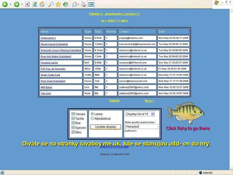 Díváte se na stránky lavaboy.me.uk, kde se stahujou add- on do hry. Click fishy to go there