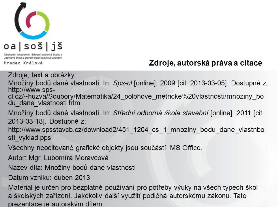 Zdroje, autorská práva a citace Zdroje, text a obrázky: Množiny bodů dané vlastnosti.