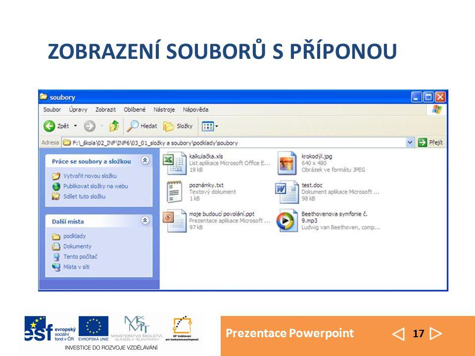 Prezentace Powerpoint 17 ZOBRAZENÍ SOUBORŮ S PŘÍPONOU