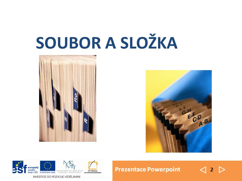 Prezentace Powerpoint 2 SOUBOR A SLOŽKA