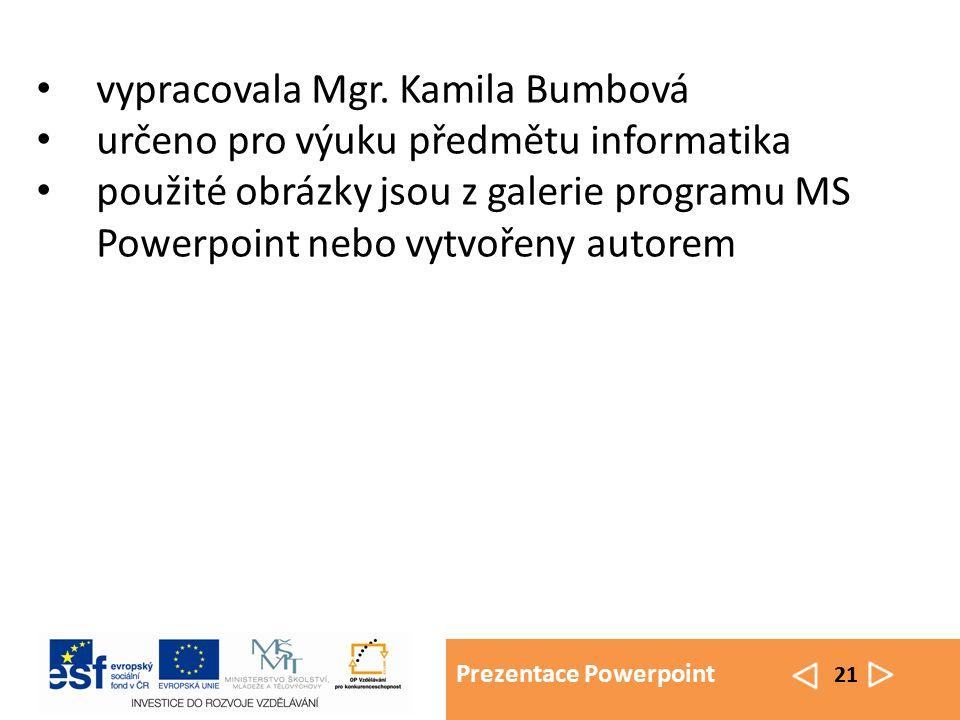 Prezentace Powerpoint 21 vypracovala Mgr.