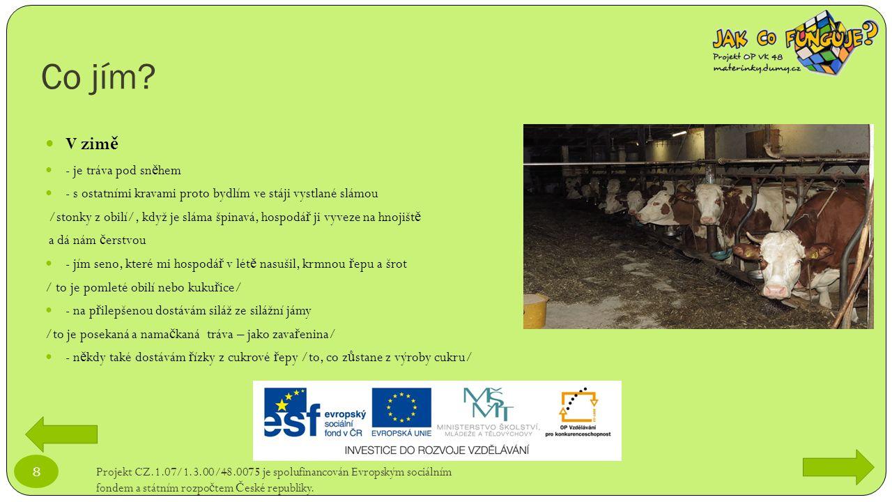Moje mléko Projekt CZ.1.07/1.3.00/48.0075 je spolufinancován Evropským sociálním fondem a státním rozpo č tem Č eské republiky.