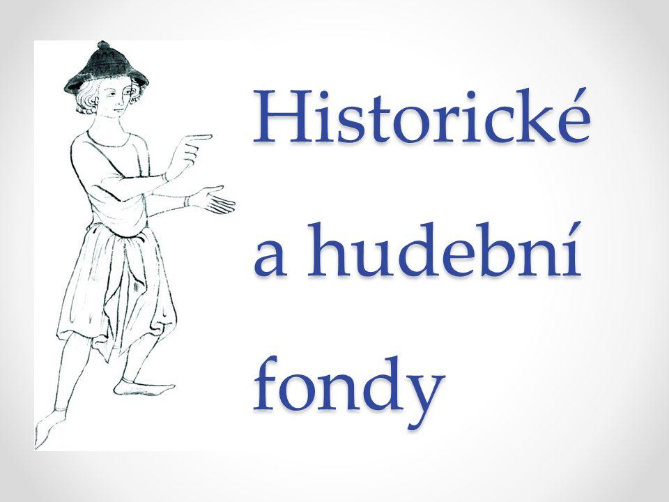Historické a hudební fondy