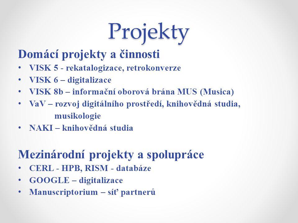 Projekty Domácí projekty a činnosti VISK 5 - rekatalogizace, retrokonverze VISK 6 – digitalizace VISK 8b – informační oborová brána MUS (Musica) VaV –