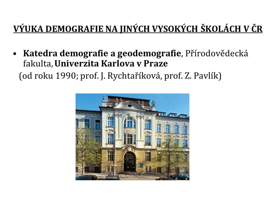 Katedra demografie, Fakulta informatiky a statistiky, Vysoká škola ekonomická v Praze (od roku 1990/1969; prof.