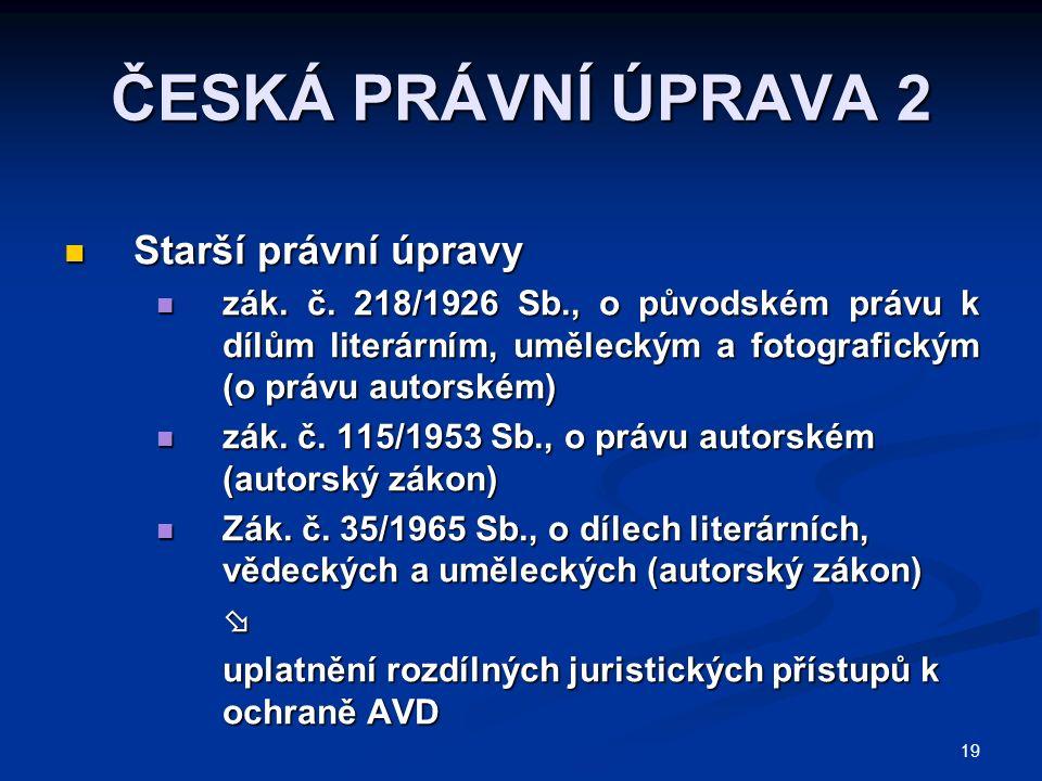 19 ČESKÁ PRÁVNÍ ÚPRAVA 2 Starší právní úpravy Starší právní úpravy zák.