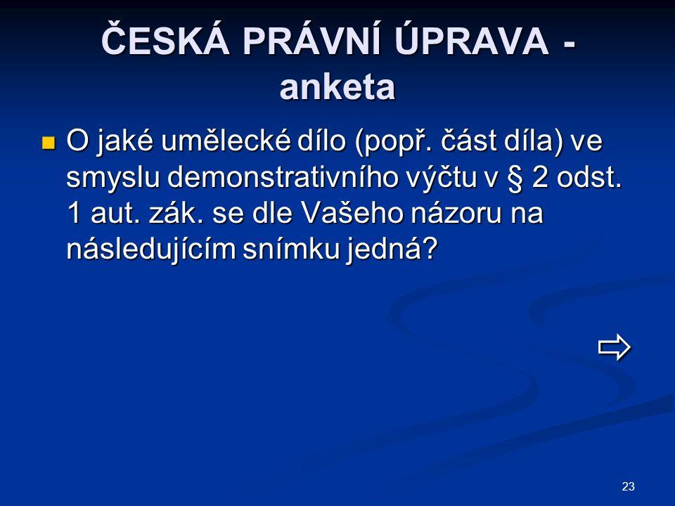 23 ČESKÁ PRÁVNÍ ÚPRAVA - anketa O jaké umělecké dílo (popř.