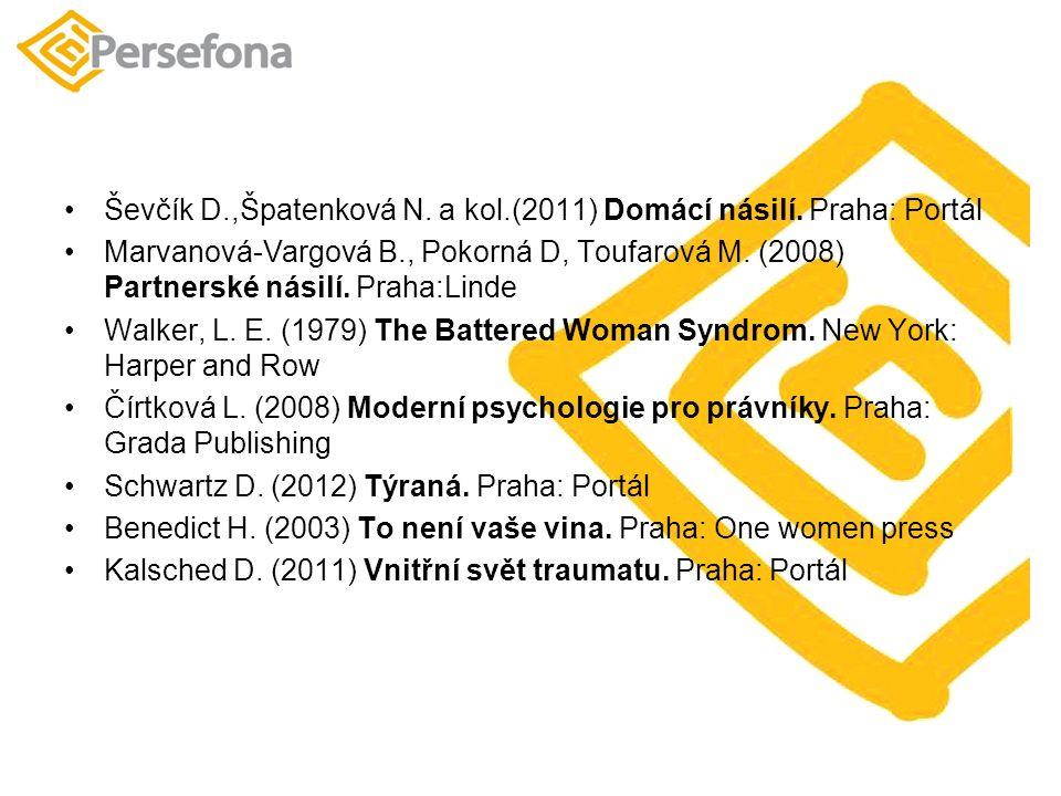 Ševčík D.,Špatenková N. a kol.(2011) Domácí násilí.