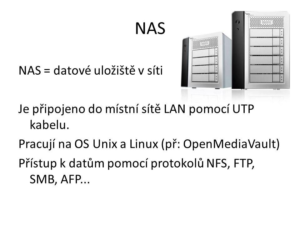 NAS NAS = datové uložiště v síti Je připojeno do místní sítě LAN pomocí UTP kabelu.