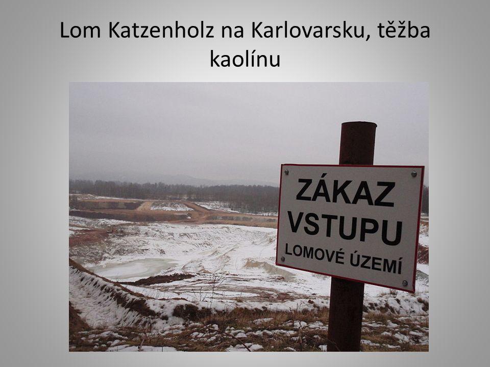 Lom Katzenholz na Karlovarsku, těžba kaolínu