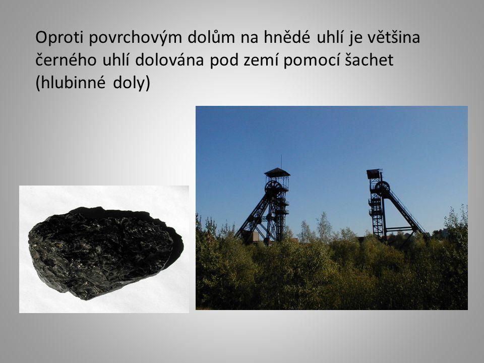 Oproti povrchovým dolům na hnědé uhlí je většina černého uhlí dolována pod zemí pomocí šachet (hlubinné doly)