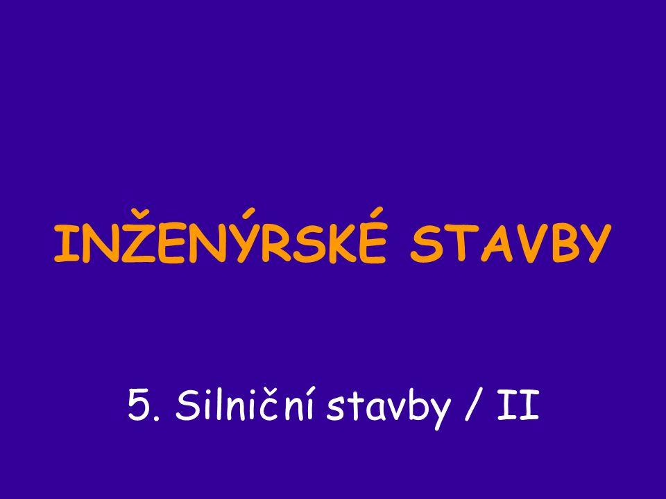 INŽENÝRSKÉ STAVBY 5. Silniční stavby / II