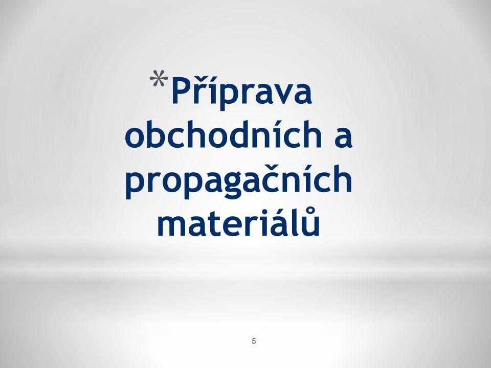 * Příprava obchodních a propagačních materiálů 5