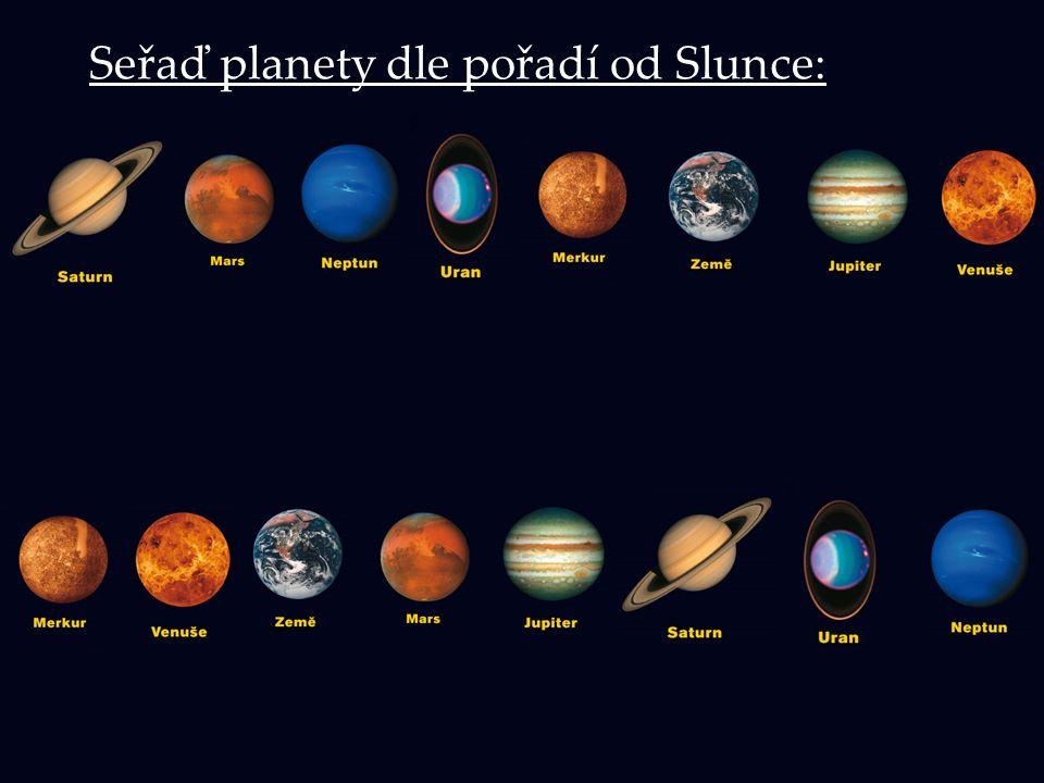 Seřaď planety dle pořadí od Slunce: