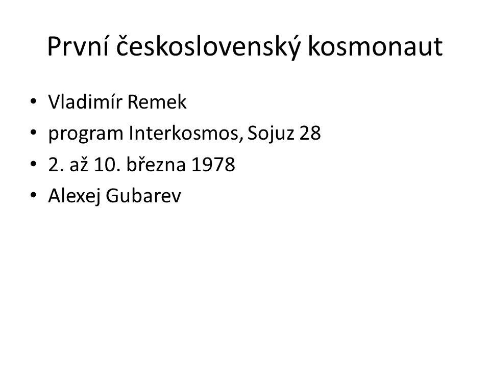 První československý kosmonaut Vladimír Remek program Interkosmos, Sojuz 28 2. až 10. března 1978 Alexej Gubarev