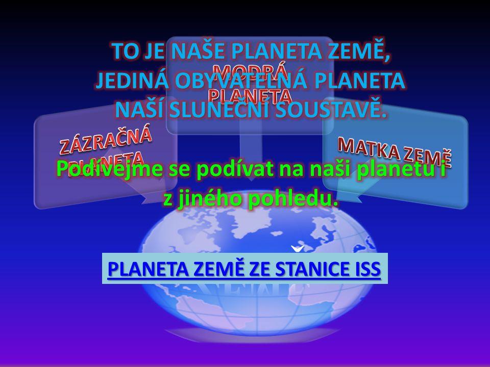 PLANETA ZEMĚ ZE STANICE ISS PLANETA ZEMĚ ZE STANICE ISS