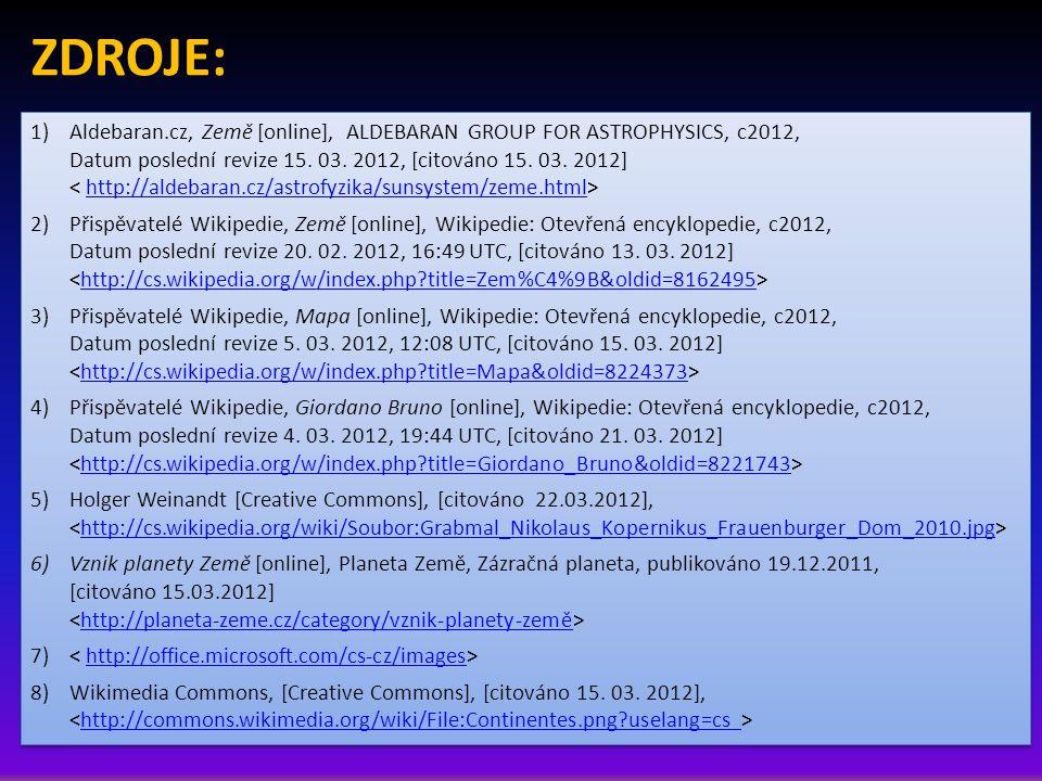 9)Přispěvatelé Wikipedie, Mikuláš Koperník [online], Wikipedie: Otevřená encyklopedie, c2012, Datum poslední revize 16.