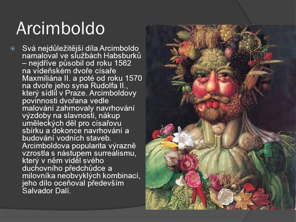Arcimboldo  Svá nejdůležitější díla Arcimboldo namaloval ve službách Habsburků – nejdříve působil od roku 1562 na vídeňském dvoře císaře Maxmiliána II.