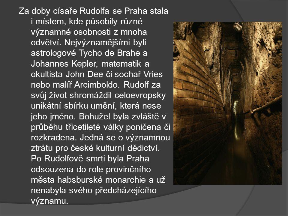 Za doby císaře Rudolfa se Praha stala i místem, kde působily různé významné osobnosti z mnoha odvětví.