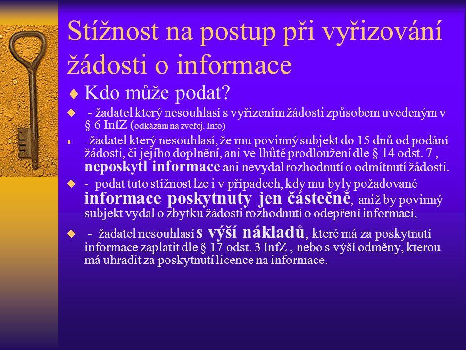Stížnost na postup při vyřizování žádosti o informace  Kdo může podat.