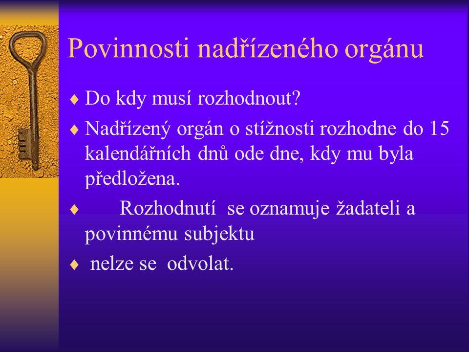 Povinnosti nadřízeného orgánu  Do kdy musí rozhodnout.
