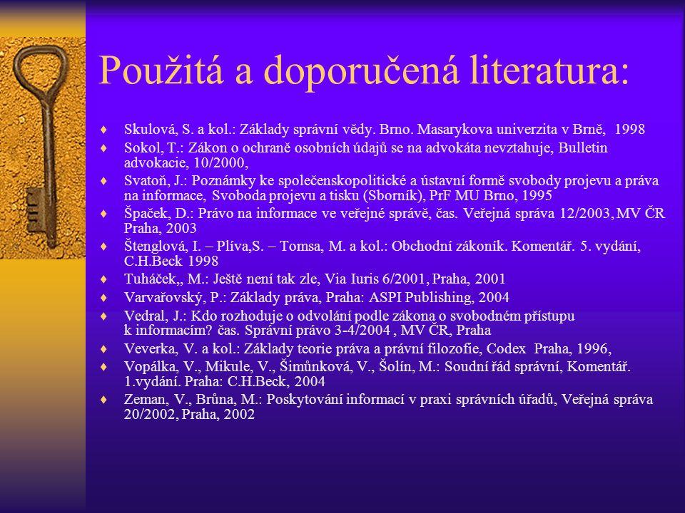 Použitá a doporučená literatura:  Skulová, S. a kol.: Základy správní vědy.