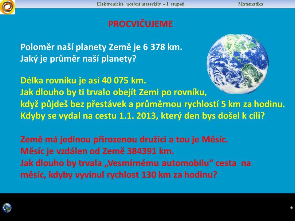 Elektronické učební materiály – I.stupeň Matematika Průměr naší planety Země je 12 756 km.